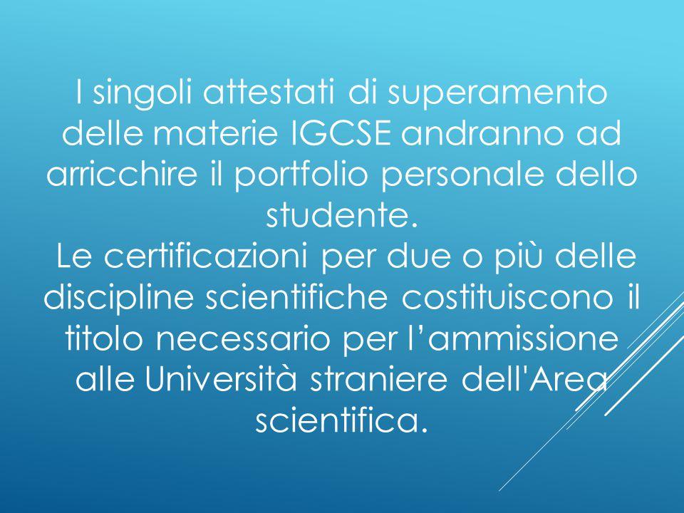 I singoli attestati di superamento delle materie IGCSE andranno ad arricchire il portfolio personale dello studente.