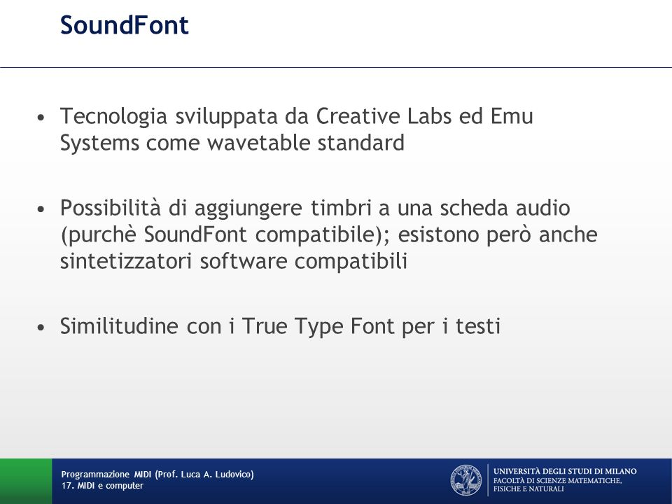 SoundFont Tecnologia sviluppata da Creative Labs ed Emu Systems come wavetable standard.