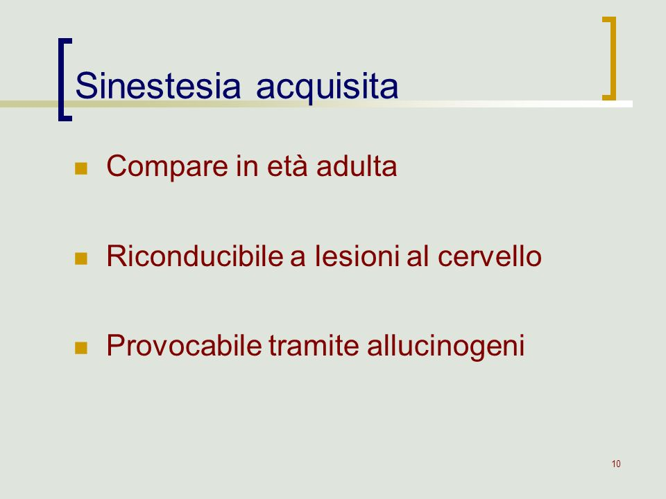 Sinestesia acquisita Compare in età adulta