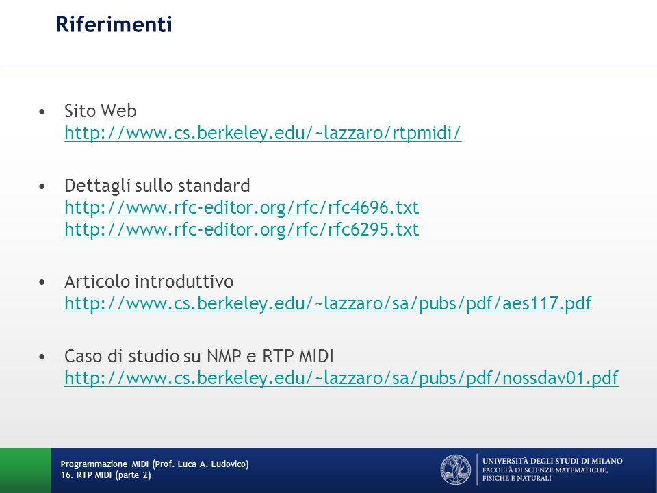 Riferimenti Sito Web http://www.cs.berkeley.edu/~lazzaro/rtpmidi/