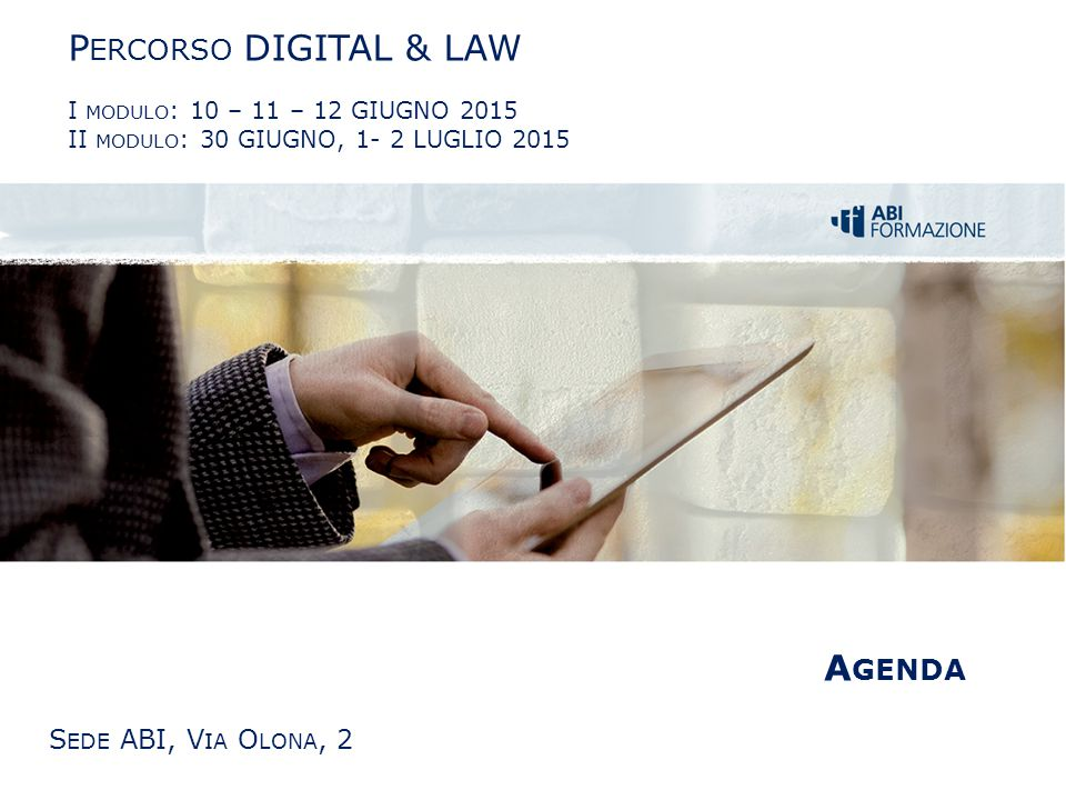Percorso DIGITAL & LAW Agenda Sede ABI, Via Olona, 2