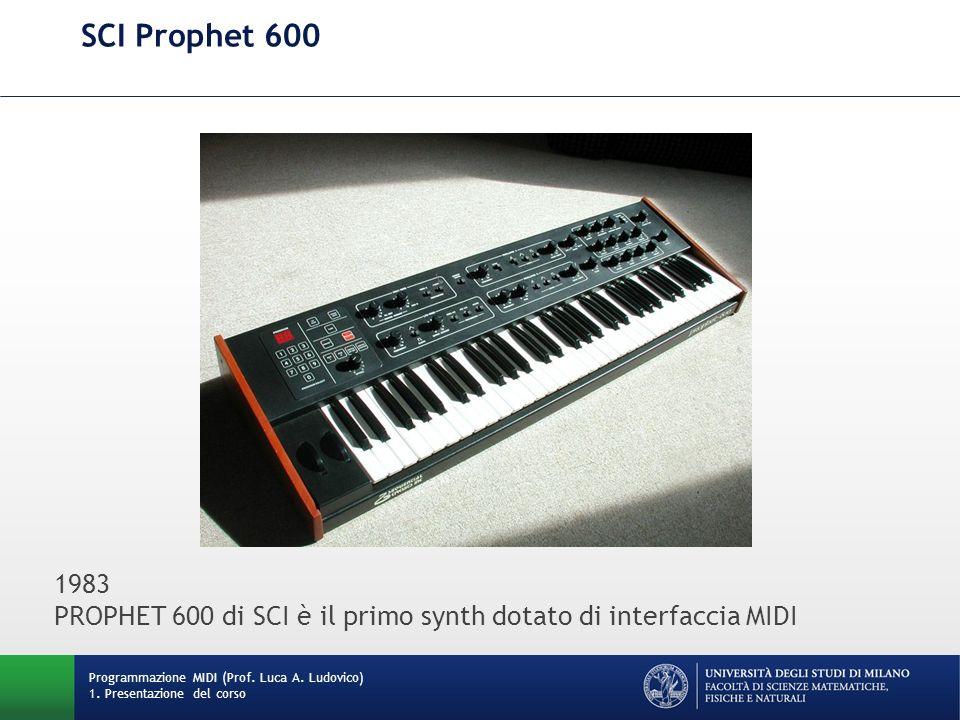 SCI Prophet 600 1983 PROPHET 600 di SCI è il primo synth dotato di interfaccia MIDI.