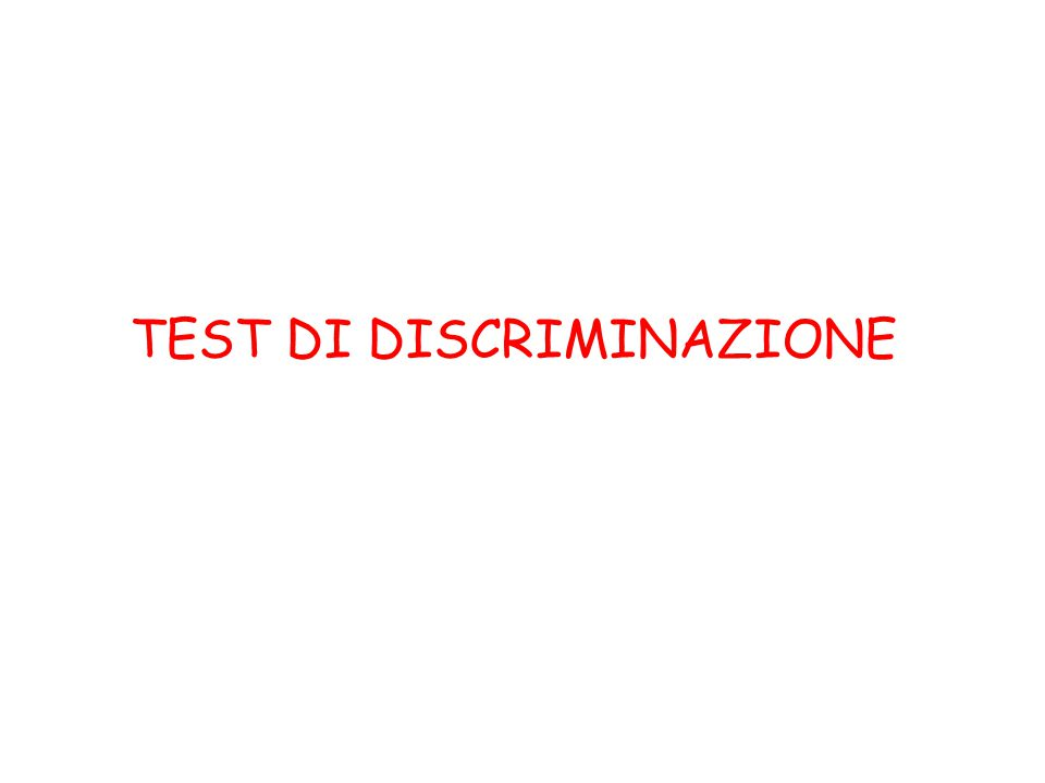 TEST DI DISCRIMINAZIONE