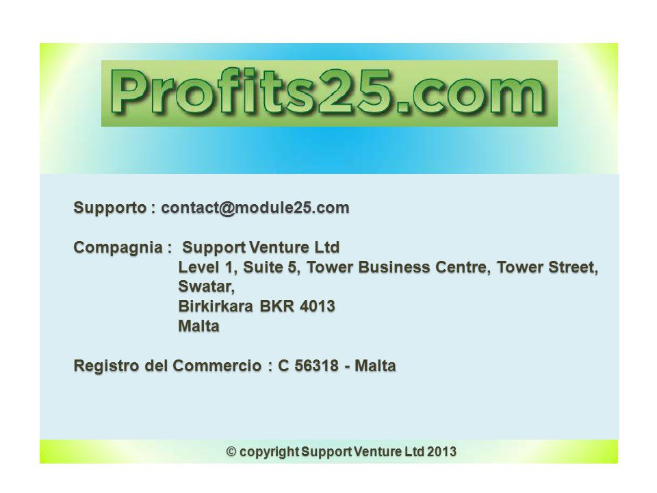 Supporto : contact@module25.com Compagnia : Support Venture Ltd