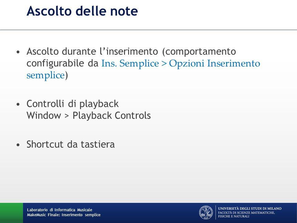 Ascolto delle noteAscolto durante l'inserimento (comportamento configurabile da Ins. Semplice > Opzioni Inserimento semplice)