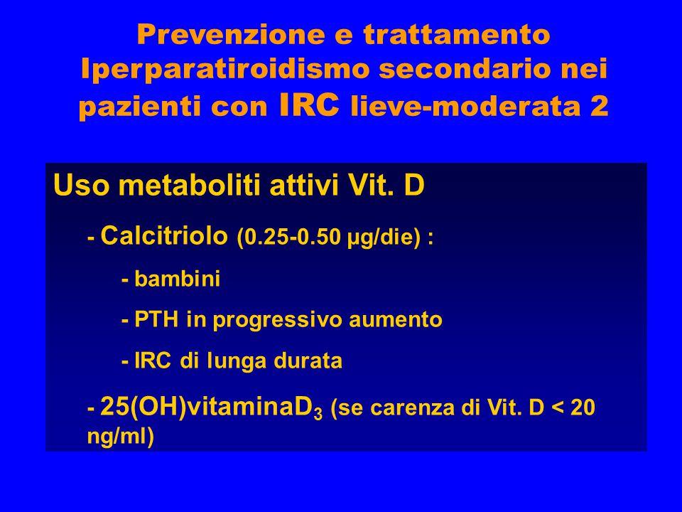 Uso metaboliti attivi Vit. D