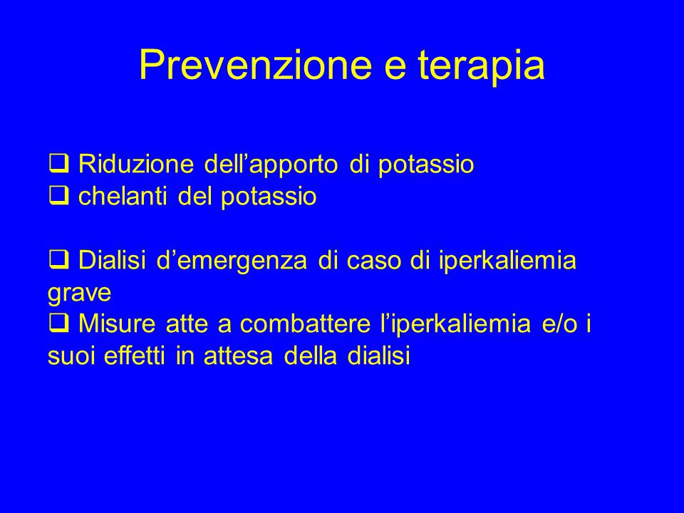Prevenzione e terapia Riduzione dell'apporto di potassio