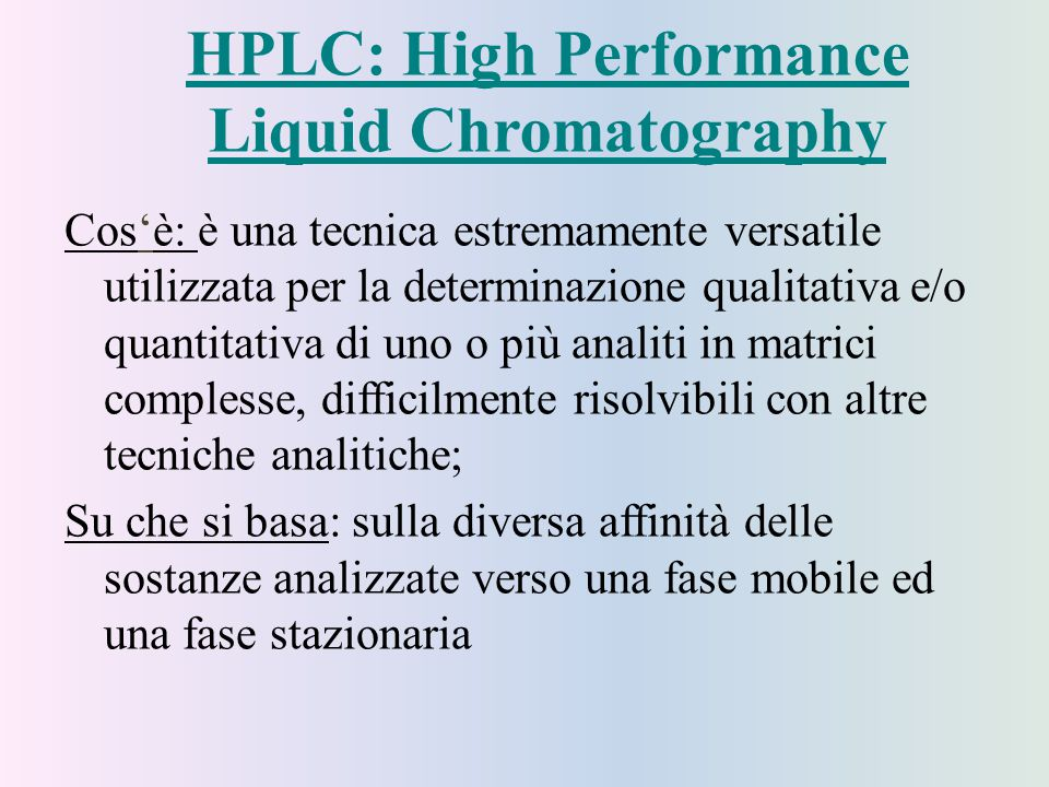 HPLC: High Performance Liquid Chromatography