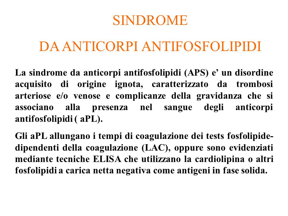 DA ANTICORPI ANTIFOSFOLIPIDI