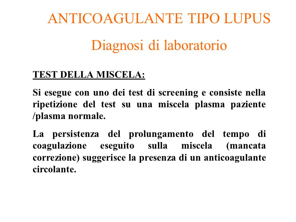 ANTICOAGULANTE TIPO LUPUS Diagnosi di laboratorio