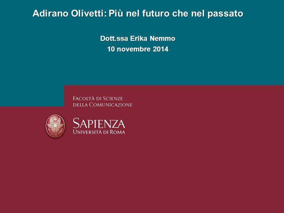 Adirano Olivetti: Più nel futuro che nel passato