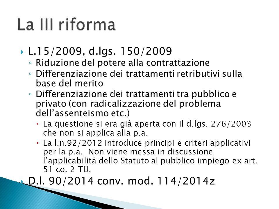 La III riforma L.15/2009, d.lgs. 150/2009. Riduzione del potere alla contrattazione.