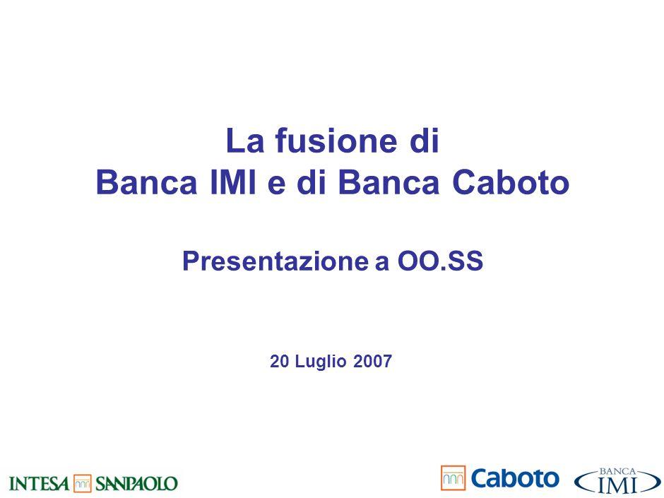 La fusione di Banca IMI e di Banca Caboto Presentazione a OO.SS