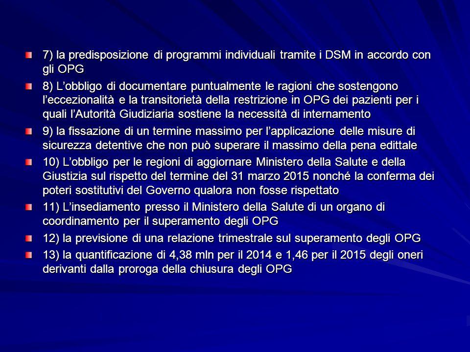 7) la predisposizione di programmi individuali tramite i DSM in accordo con gli OPG
