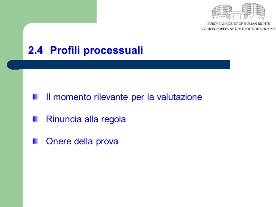 2.4 Profili processuali Il momento rilevante per la valutazione