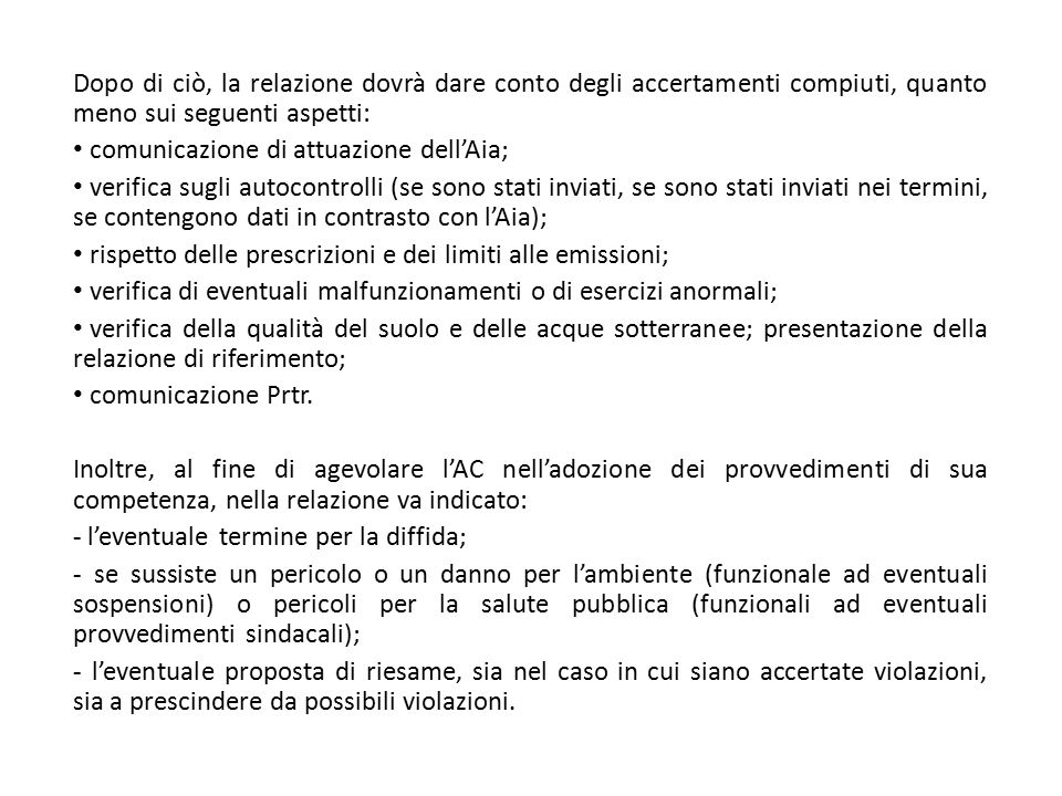 Dopo di ciò, la relazione dovrà dare conto degli accertamenti compiuti, quanto meno sui seguenti aspetti: