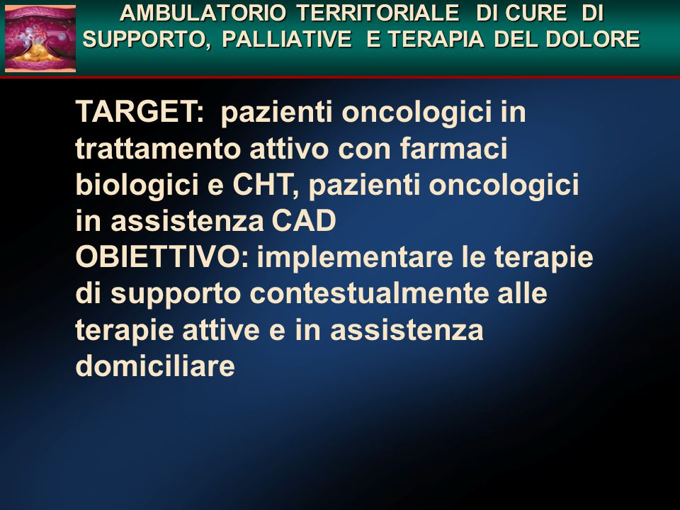 AMBULATORIO TERRITORIALE DI CURE DI SUPPORTO, PALLIATIVE E TERAPIA DEL DOLORE