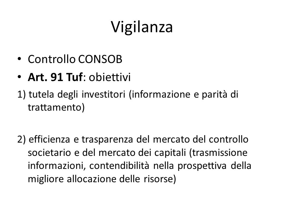 Vigilanza Controllo CONSOB Art. 91 Tuf: obiettivi
