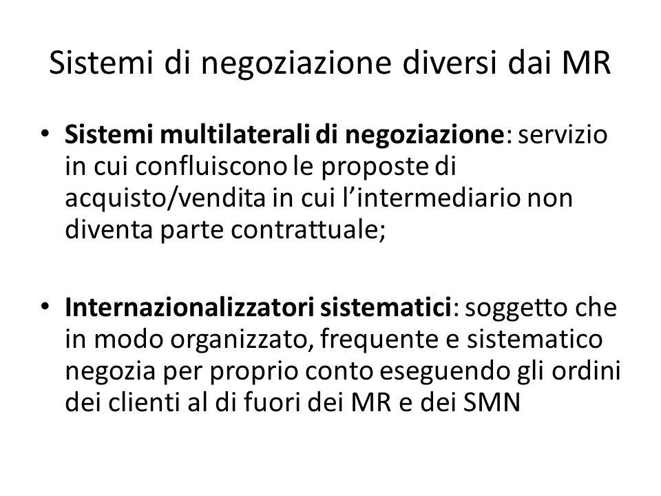 Sistemi di negoziazione diversi dai MR