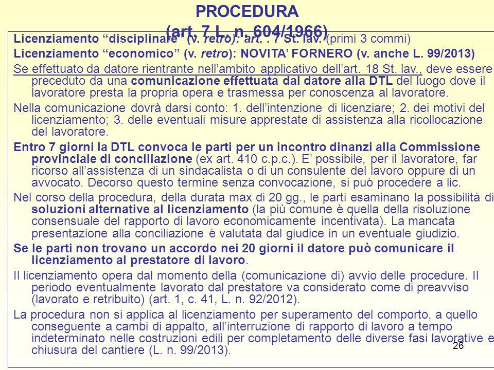 PROCEDURA (art. 7 L. n. 604/1966) Licenziamento disciplinare (v. retro): art. . 7 St. lav. (primi 3 commi)