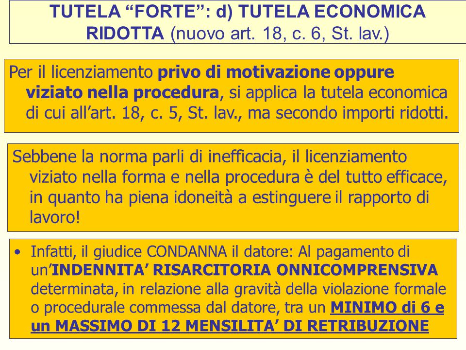 TUTELA FORTE : d) TUTELA ECONOMICA RIDOTTA (nuovo art. 18, c. 6, St