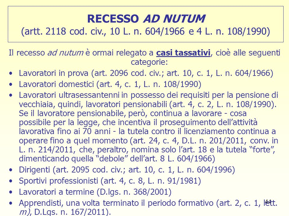 RECESSO AD NUTUM (artt. 2118 cod. civ. , 10 L. n. 604/1966 e 4 L. n