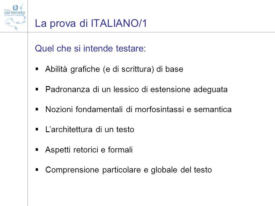 La prova di ITALIANO/1 Quel che si intende testare: