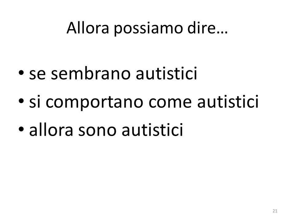 si comportano come autistici allora sono autistici