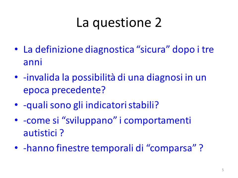La questione 2 La definizione diagnostica sicura dopo i tre anni
