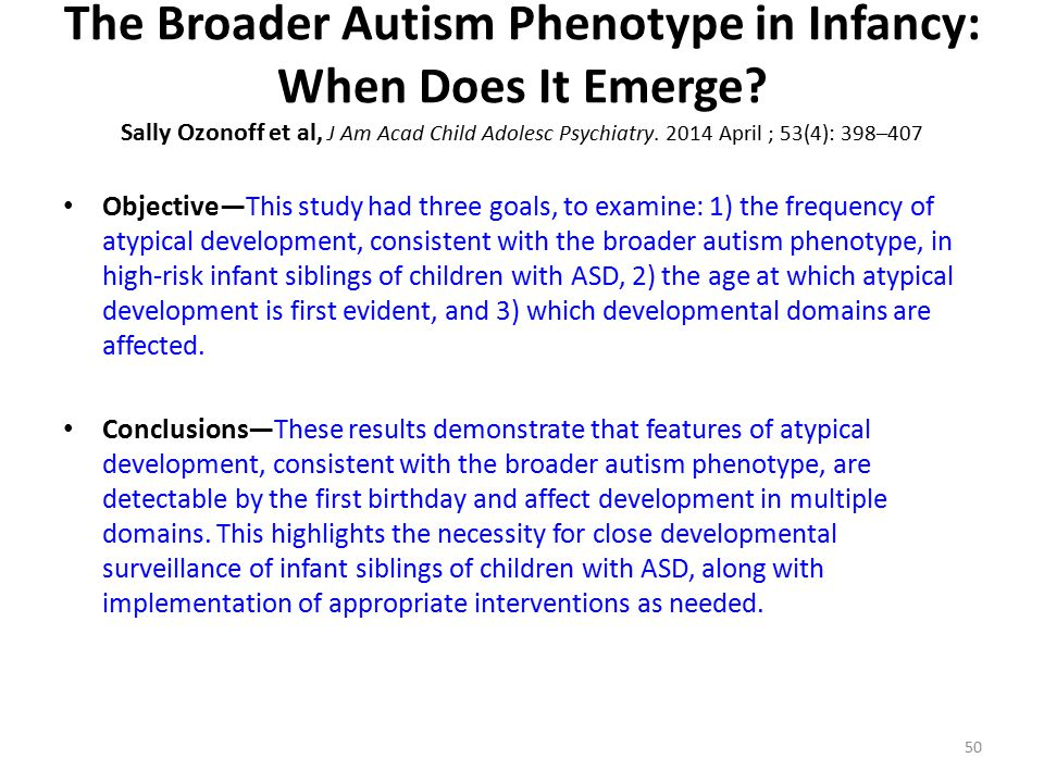 The Broader Autism Phenotype in Infancy: When Does It Emerge