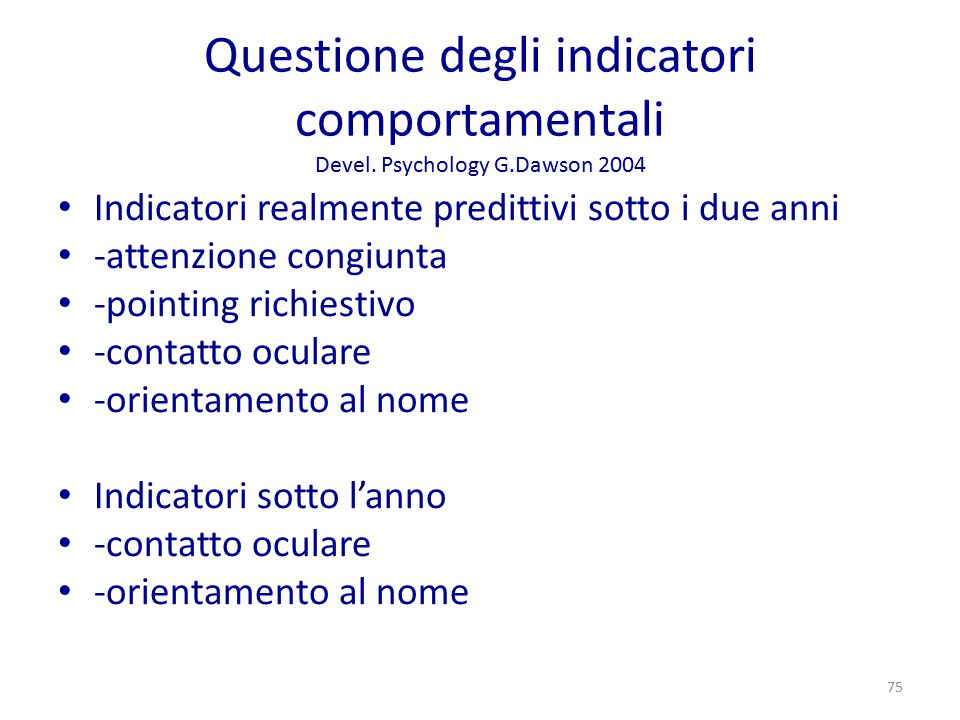 Questione degli indicatori comportamentali Devel. Psychology G