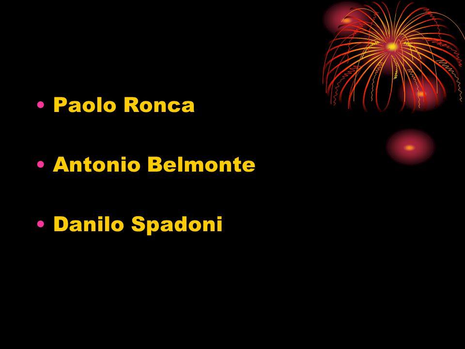 Paolo Ronca Antonio Belmonte Danilo Spadoni