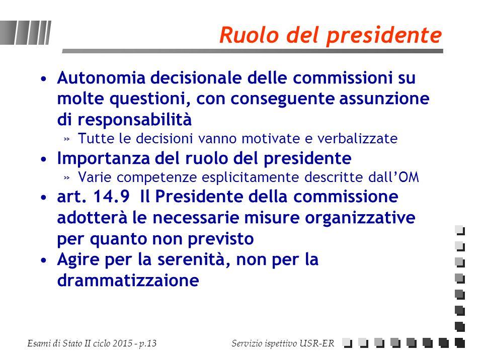 Ruolo del presidente Autonomia decisionale delle commissioni su molte questioni, con conseguente assunzione di responsabilità.