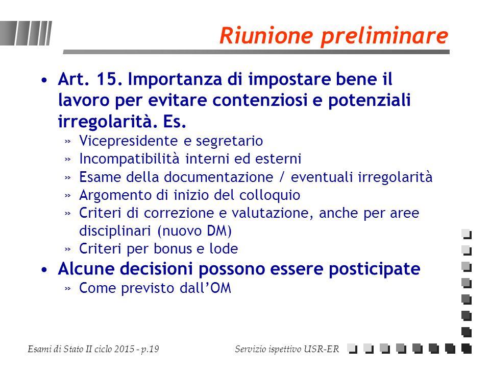 Riunione preliminare Art. 15. Importanza di impostare bene il lavoro per evitare contenziosi e potenziali irregolarità. Es.
