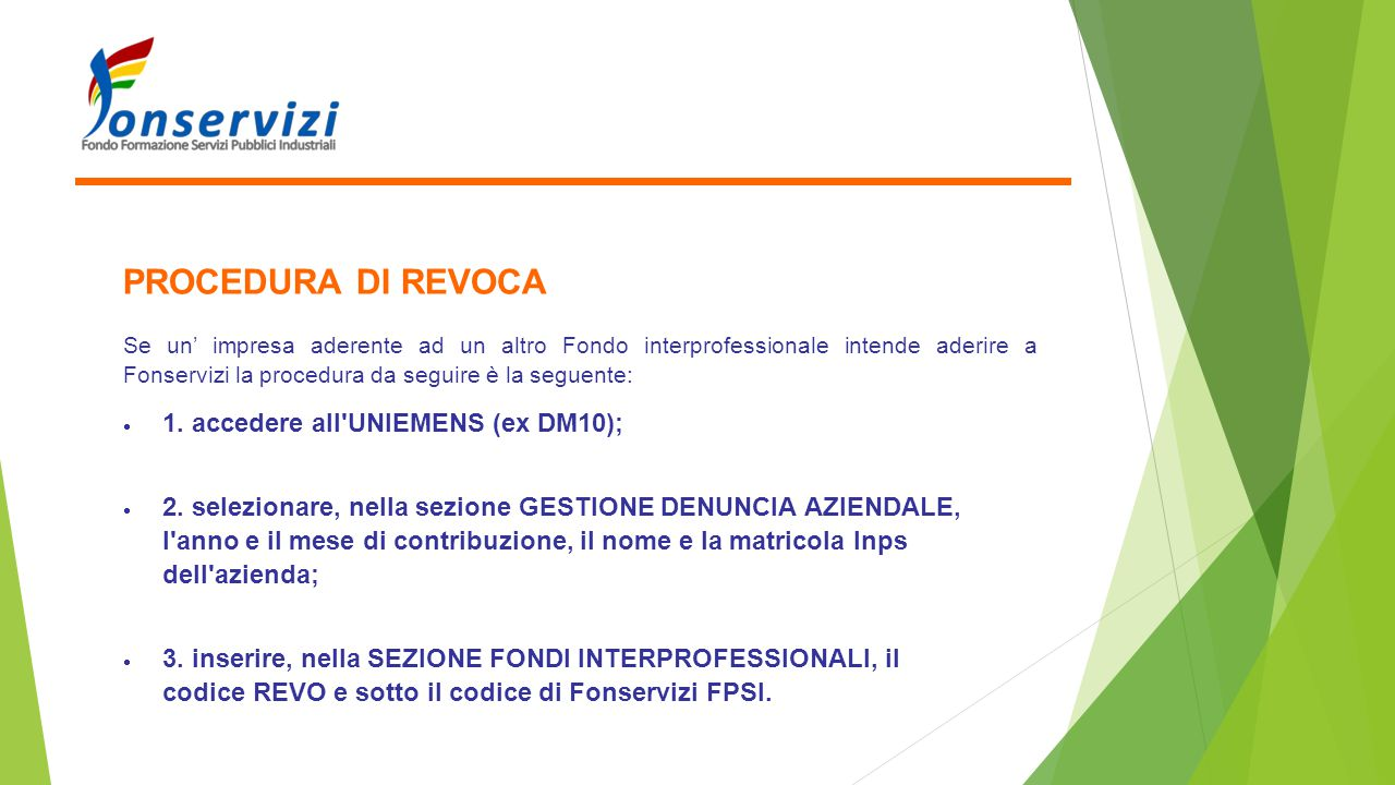PROCEDURA DI REVOCA 1. accedere all UNIEMENS (ex DM10);