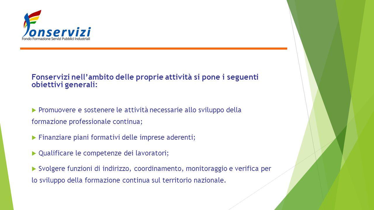 Fonservizi nell'ambito delle proprie attività si pone i seguenti obiettivi generali: