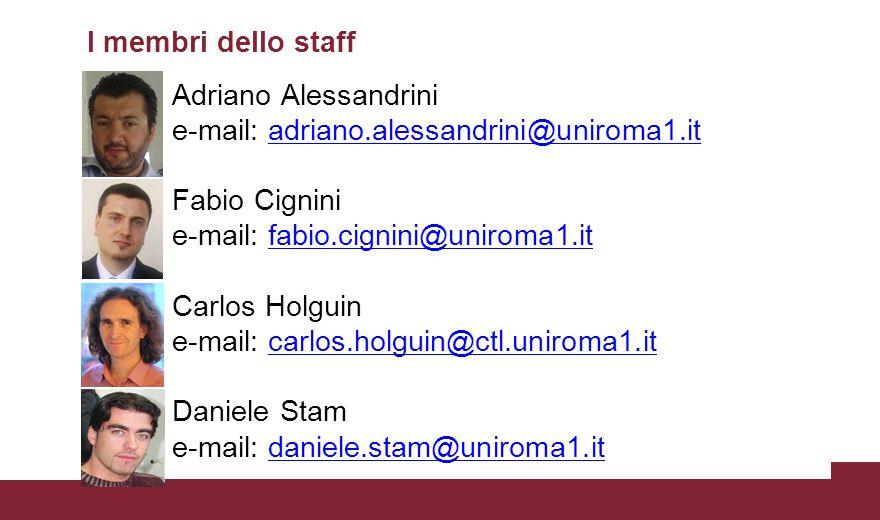 I membri dello staff Adriano Alessandrini e-mail: adriano.alessandrini@uniroma1.it. Fabio Cignini e-mail: fabio.cignini@uniroma1.it.