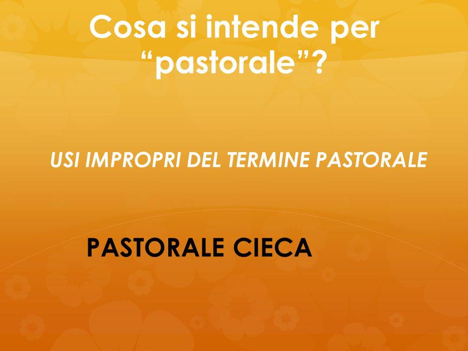 Cosa si intende per pastorale