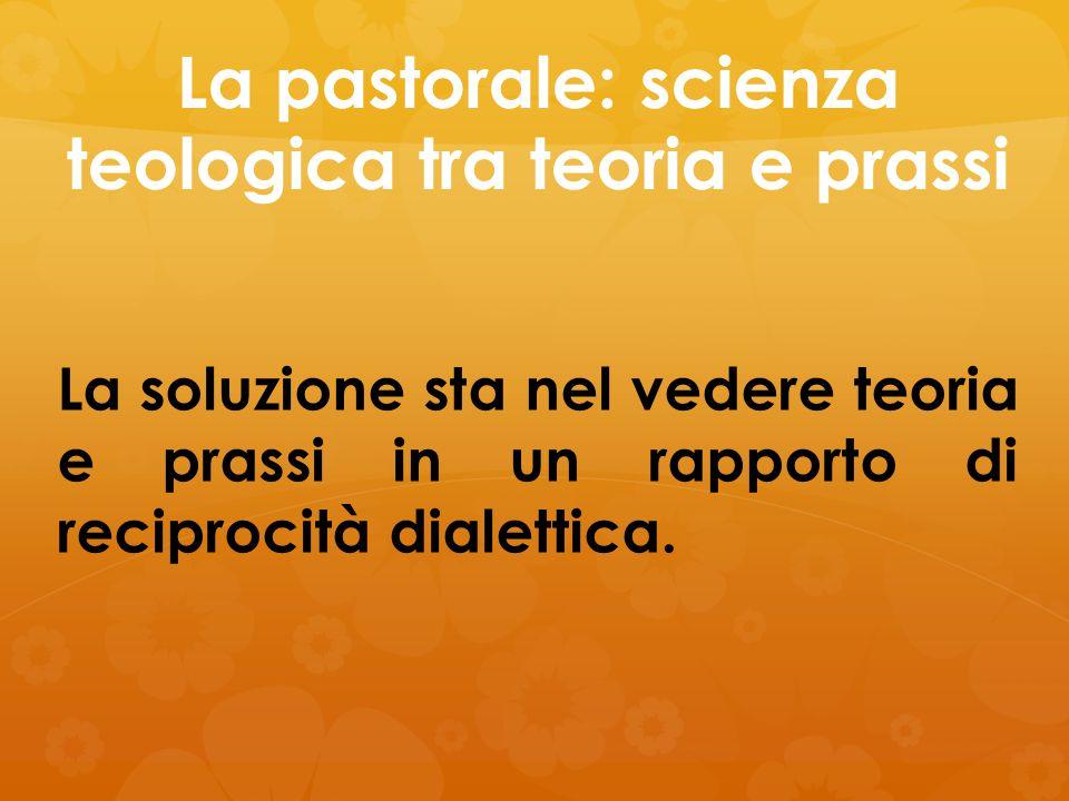 La pastorale: scienza teologica tra teoria e prassi