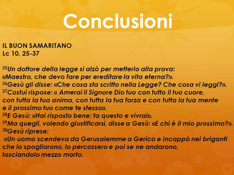 Conclusioni IL BUON SAMARITANO Lc 10, 25-37