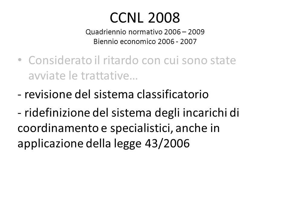 CCNL 2008 Quadriennio normativo 2006 – 2009 Biennio economico 2006 - 2007