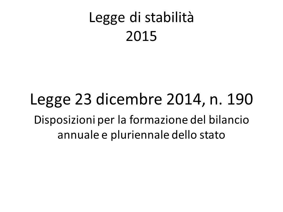 Legge 23 dicembre 2014, n. 190 Legge di stabilità 2015