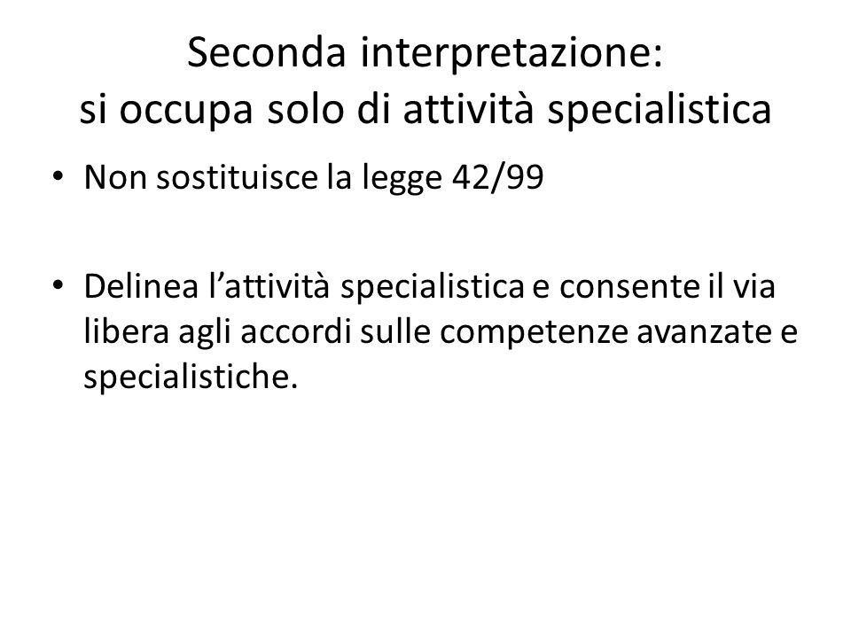 Seconda interpretazione: si occupa solo di attività specialistica