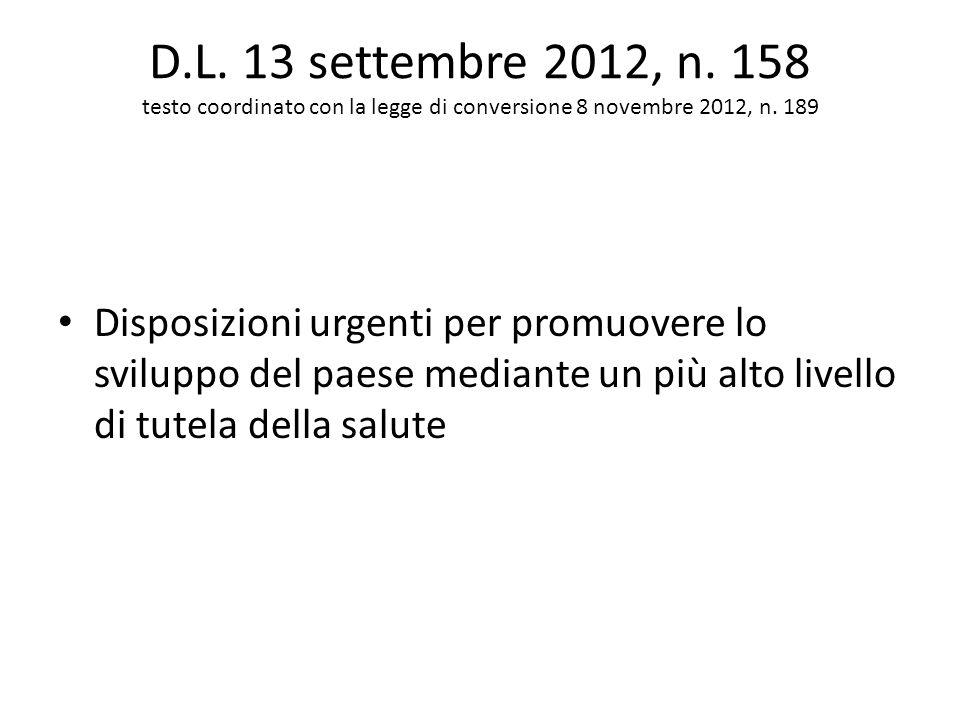 D.L. 13 settembre 2012, n. 158 testo coordinato con la legge di conversione 8 novembre 2012, n. 189