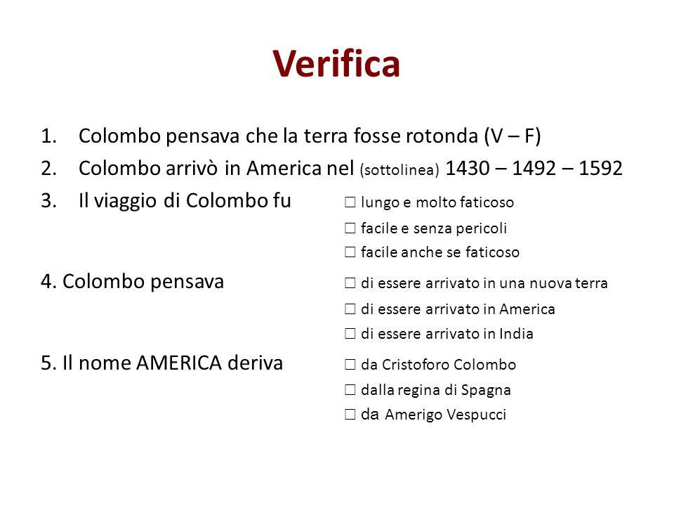 Verifica Colombo pensava che la terra fosse rotonda (V – F)