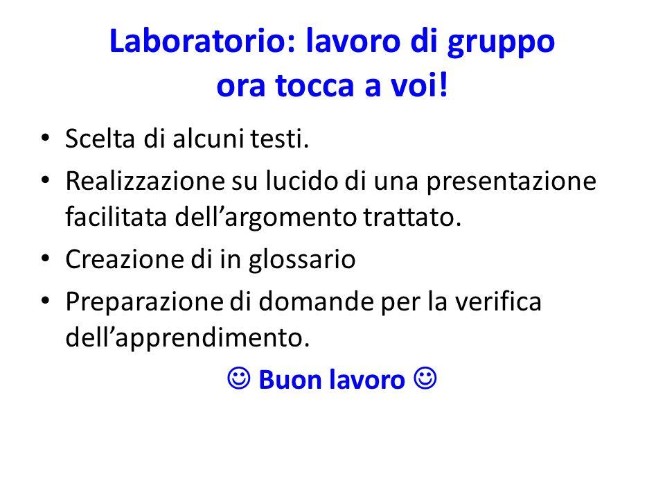 Laboratorio: lavoro di gruppo ora tocca a voi!