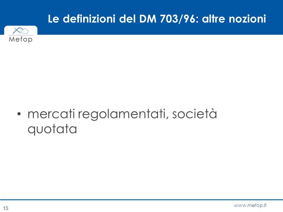 Le definizioni del DM 703/96: altre nozioni