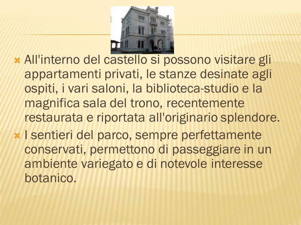 All interno del castello si possono visitare gli appartamenti privati, le stanze desinate agli ospiti, i vari saloni, la biblioteca-studio e la magnifica sala del trono, recentemente restaurata e riportata all originario splendore.