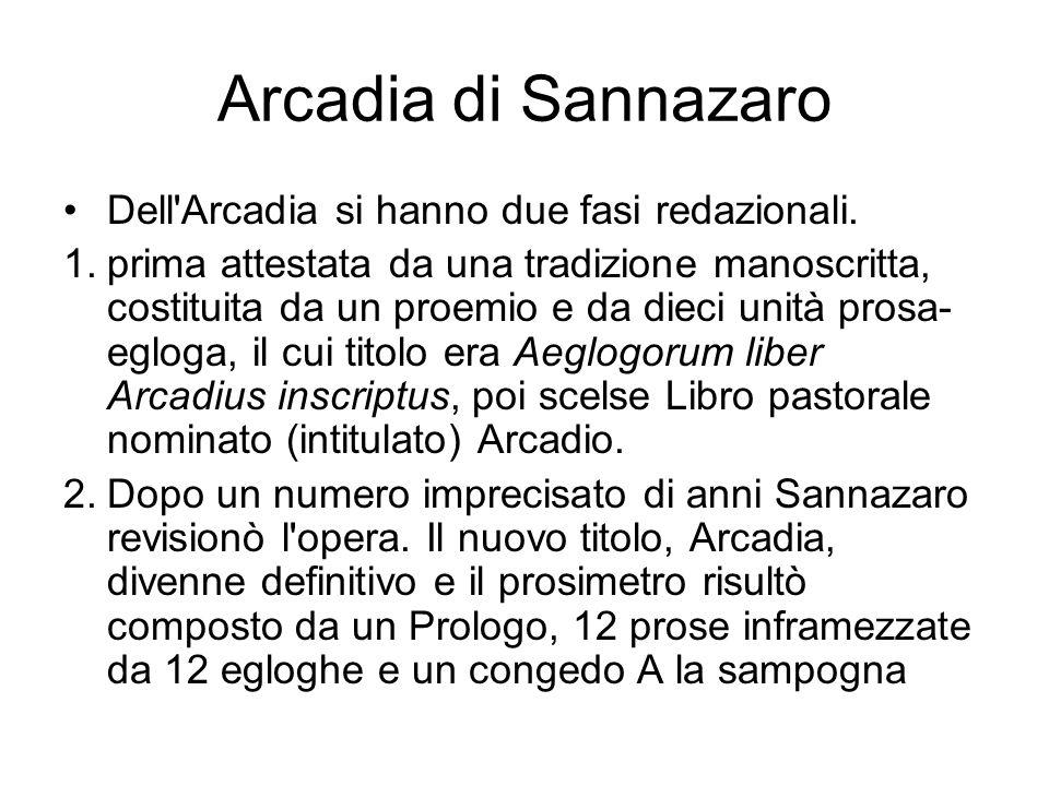 Arcadia di Sannazaro Dell Arcadia si hanno due fasi redazionali.
