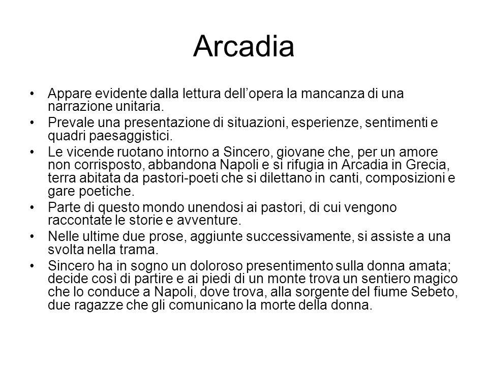 Arcadia Appare evidente dalla lettura dell'opera la mancanza di una narrazione unitaria.